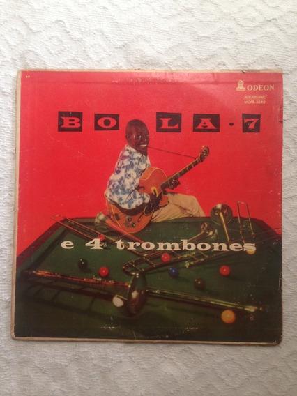 Lp Vinil - Bola 7 E Os 4 Trombones 1958 Odeon -mofb-3.040