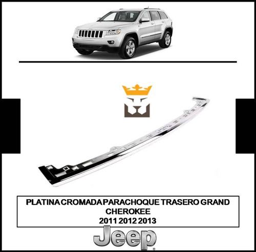 Platina Cromada Parachoque Trasero Grand Cherokee 2011 2013