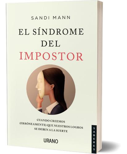 Imagen 1 de 2 de Libro El Síndrome Del Impostor - Mann Sandi