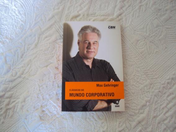 Livro Classicos Do Mundo Corporativo Max Gehringer = R