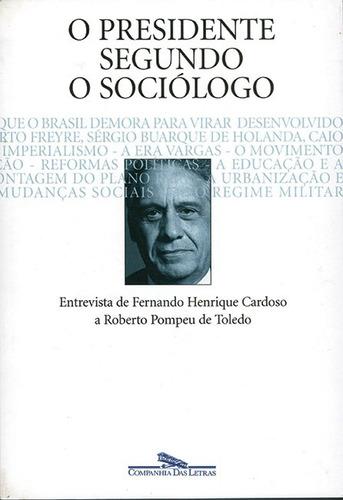 O Presidente Segundo O Sociólogo Roberto Pompeu De Toledo