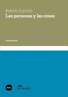 Roberto Esposito - Las Personas Y Las Cosas