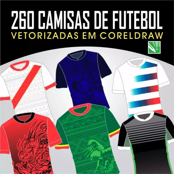 260 Camisas De Futebol Vetorizadas Em Coreldraw