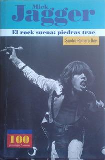 The Rolling Stones: Mick Jagger: El Rock Suena Piedras Trae.