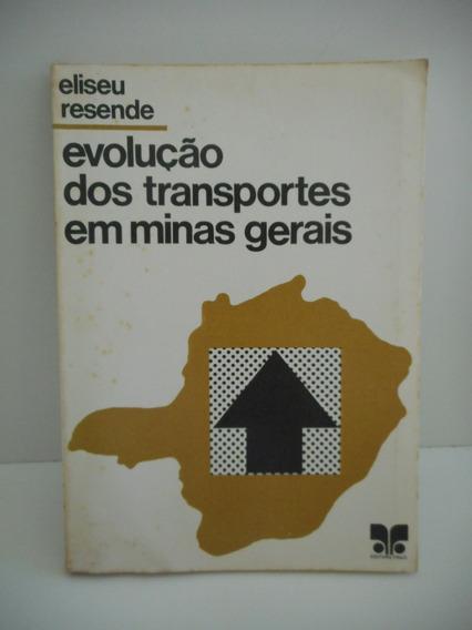 Livro Evolução Dos Transportes Em Minas Gerais Eliseu