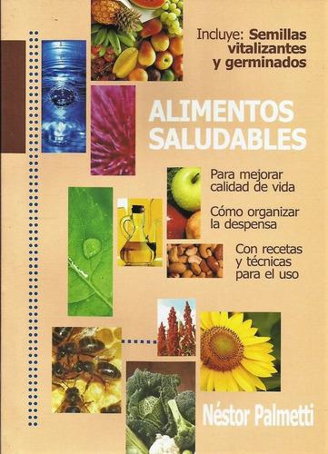 Alimentos Saludables-con Recetas, Néstor Palmetti, Nutrición
