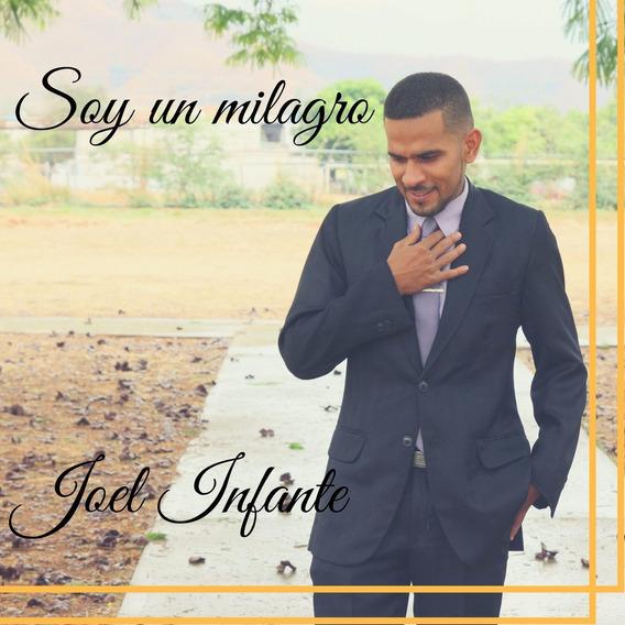 Cd Música Cristiana Rock Joel Infante Soy Un Milagro