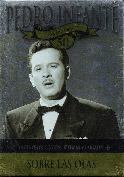 Pedro Infante / Sobre Las Olas 50 Aniversario D V D + C D