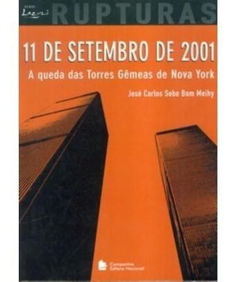 11 De Setembro De 2001 - A Queda Das Torres Gêmeas De Nova