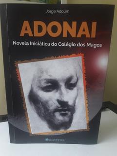Adonai - Novela Iniciática Do Colégio Dos Magos - Livro Novo