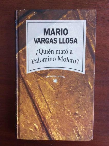 ¿quién Mató A Palomino Molero? Mario Vargas Llosa. Rba. 1992