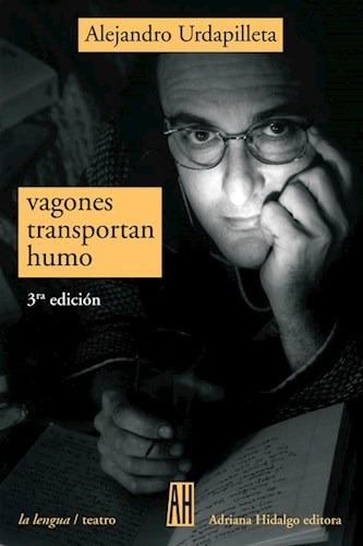 Vagones Transportan Humo, Urdapilleta, Ed. Ah