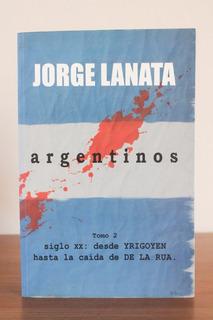 Argentinos Tomo 2 Jorge Lanata Libro Historia Politica