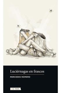 Luciérnagas En Frascos - Mercedes Romero