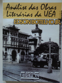 Livro-análise Das Obras Literárias Da Uea:edson Botelho Jr.