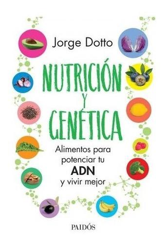 Nutrición Y Genética -  Jorge Dotto