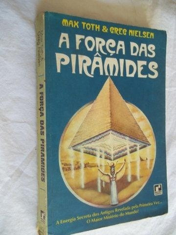 * Livros - A Força Das Piramides - Max Toth