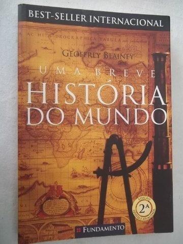 Livro - Uma Breve Historia Do Mundo - Geoffrey Blainey