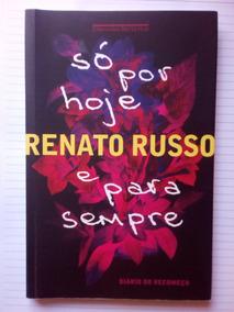 Livro Só Por Hoje E Para Sempre - Renato Russo
