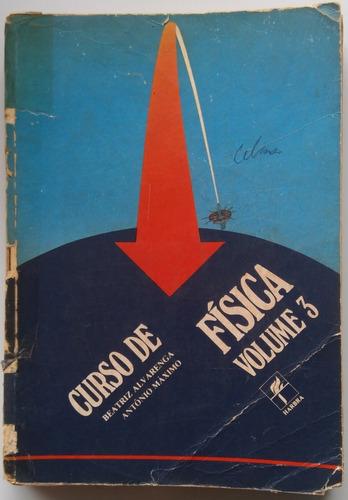 Livro Curso De Física. Volume 3. Alvarenga - Máximo.