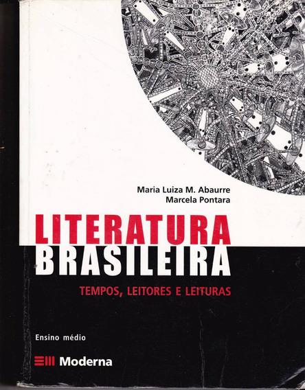 Literatura Brasileira- Tempos, Leitores E Leituras