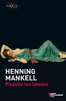 Pisando Los Talones De Henning Mankell - Tusquets