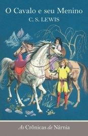 Cronicas De Nánia, As - Vol. 3: O Cavalo E Seu Menino