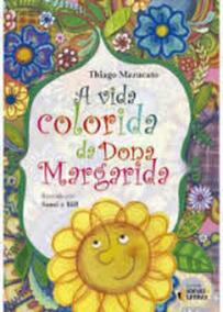 Livro A Vida Colorida Da Dona Margarida Thiago Mazucato