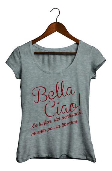 Remeras De Mujer - La Casa De Papel #10 - Bella Ciao