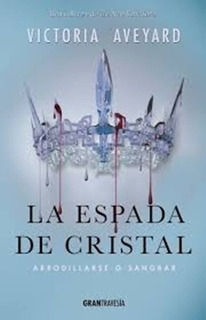 La Espada De Cristal (arrodillarse O Sangrar) - Aveyard, Vi