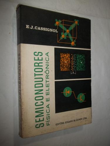 Livro - Semicondutores Física E Eletrônica - E. J. Cassignol