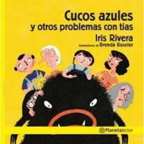Cucos Azules Y Otros Problemas Con Tías - Planeta Lector