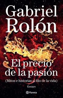 El Precio De La Pasion - Gabriel Rolon