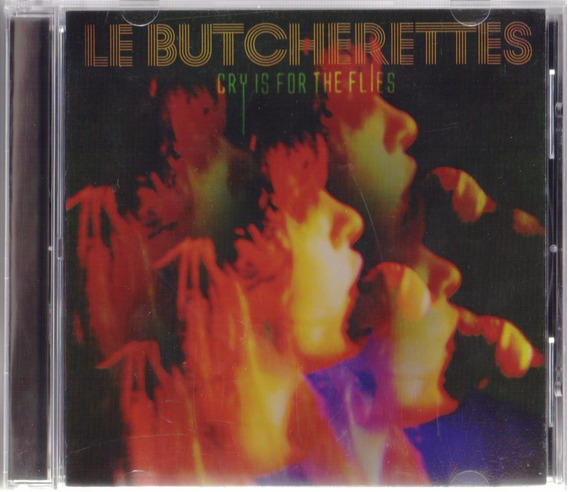 Cry Is For The Flies - Le Butcherettes - Disco Cd