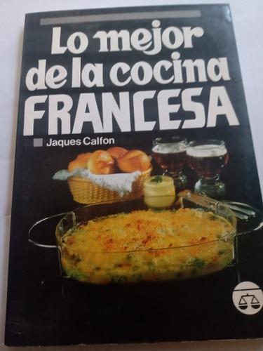 Lo Mejor De La Cocina Francesa Jacques Calfon Recetario Mercado Libre