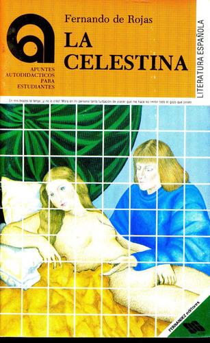 La Celestina ( Apuntes ) - Fernando De Rojas / Fernandez