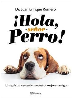 ¡hola, Señor Perro! - Dr. Juan Enrique Romero