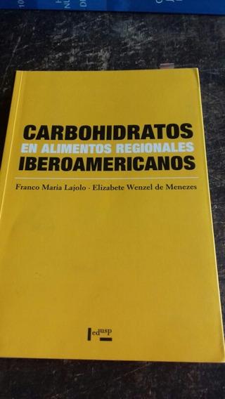 Nutriçâo/ Carbohidratos En Alimentos Regionais Iberoamerica