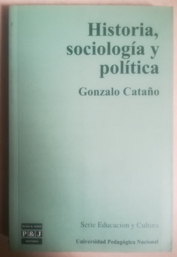 Imagen 1 de 2 de Historia, Sociología Y Política Gonzalo Cataño