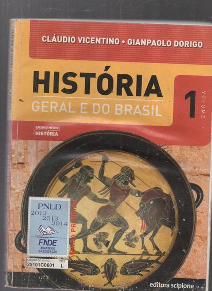 Livro História: Geral E Do Brasil Vol.1- Vicentino/ Dorigo