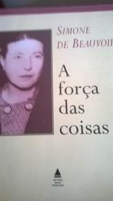 A Força Das Coisas - Simone De Beauvoir