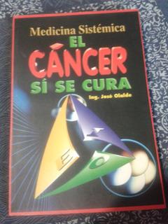 Libro Medicina Sistemica, El Cancer Si Se Cura