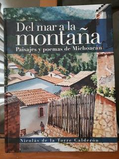 Del Mar A La Montaña: Paisajes Y Poemas De Michoacán