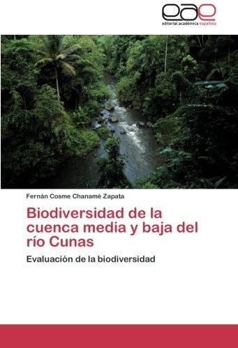Biodiversidad De La Cuenca Media Y Baja Del Río Cunas: Eval