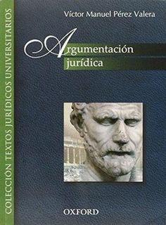 Argumentacion Juridica / Autor:perez Valera, Victor M. / Edi