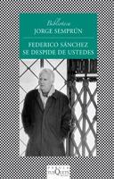Federico Sánchez Se Despide De Ustedes De Jorge Semprún