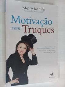 Livro-motivação Sem Truques-meiry Kamia-seminovo-frete Grati