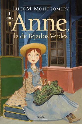 Anne, La De Tejados Verdes - Lucy Montgomery