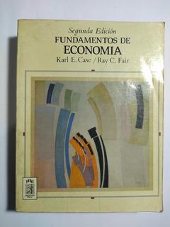 Fundamentos De Economía 2a E , Karl E. Case Y Fair