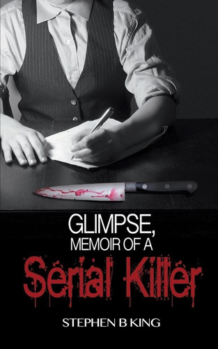 Glimpse, Memoir Of A Serial Killer